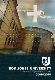 2009-2010 Graduate Catalog - Bob Jones University