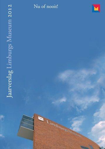 Jaarverslag 2012 - Limburgs Museum