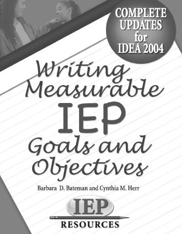 how to write iep goals When writing iep goals, ask: is it meaningful to the student is it done as a natural part of the day is it tied to the general curriculum how to write ieps.