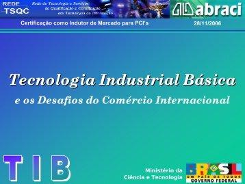 Tecnologia Indl Básica e acesso a mercados - ABRACI - Associação ...
