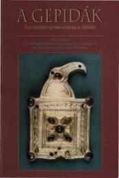 A gepidák. Kora középkori germán királyság az Alföldön ... - MEK