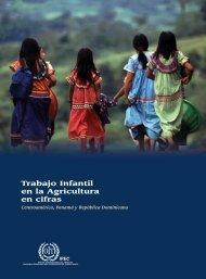 Trabajo Infantil en la Agricultura en Cifras, Centroamérica, Panamá ...