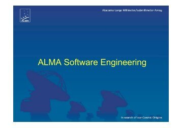 ALMA Software Engineering - 6th ACS Workshop at UTFSM 2009