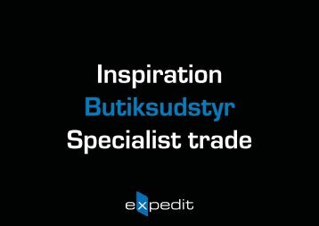Butiksudstyr til Specialist trade - Expedit