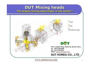 DUT Mixing heads