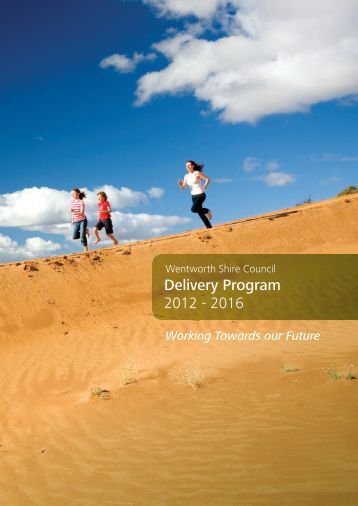 Delivery Program 2012 - 2016 - Wentworth Shire Council