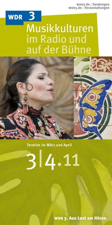 Musikkulturen bei WDR 3 März/ April 2011 (PDF-Download: 2,5 MB)