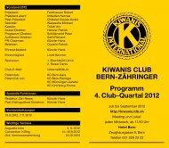 KIWANIS CLUB BERN-ZÄHRINGER Programm 4. Club-Quartal 2012