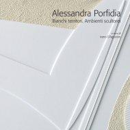 Bianchi Territori. Ambienti scultorei - Alessandra Porfidia