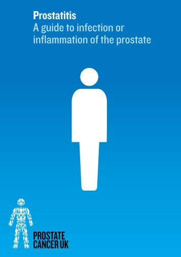 Prostatitis A guide to infection or inflammation of the prostate