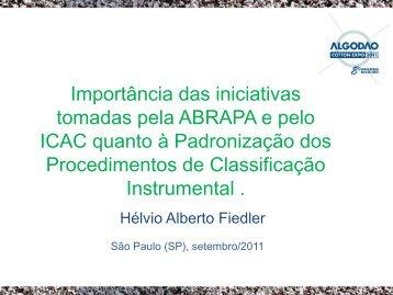Importância das iniciativas tomadas pela ABRAPA e pelo ICAC ...