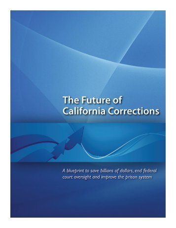 The Future of California Corrections: Full Plan (file