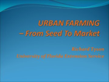 1.) Urban Farming from Seed to Market - University of Florida