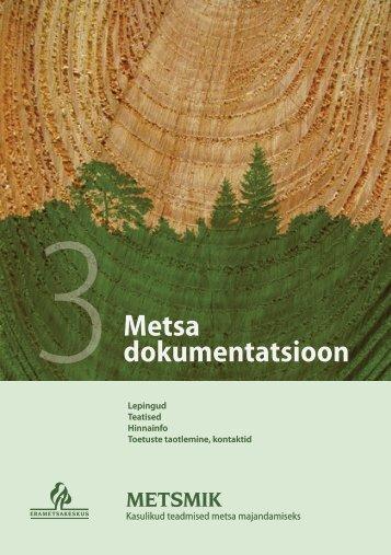3 Metsa dokumentatsioon - Erametsakeskus