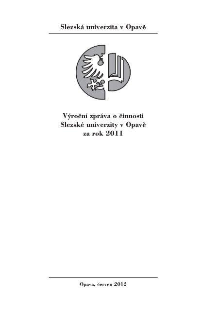 Výroční zpráva o činnosti za rok 2011 - Slezská univerzita v Opavě