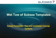 Wet Tow of Subsea Templates