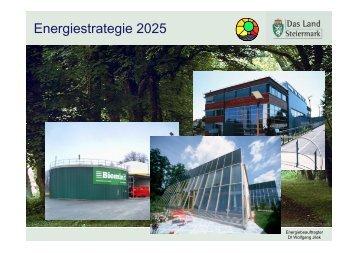 Energiestrategie Steiermark 2025 (DI Wolfgang Jilek ...