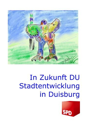 In Zukunft DU Stadtentwicklung in Duisburg - SPD Duisburg