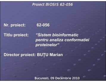 Sistem bioinformatic pentru analiza conformatiei ... - Prezentare