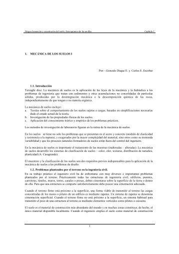 1 1. MECÁNICA DE LOS SUELOS I Por: - Gonzalo Duque E. y ...