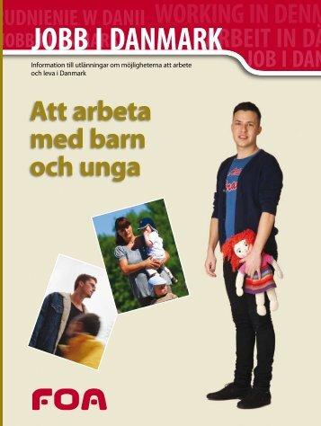 Jobb i Danmark: Att arbeta med barn och unga - FOA