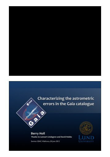 Characterizing the astrometric errors in the Gaia catalogue Berry Holl