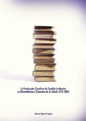 La producción Científica de Castilla-La Mancha en Biomedicina y ...
