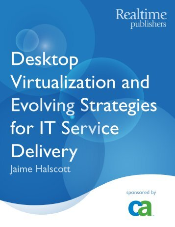 Desktop Virtualization and Evolving Strategies for IT ... - Eddie Jackson