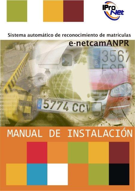 Manual de instalación e-netcamANPR - IProNet Sistemas