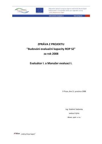 """ZPRÁVA Z PROJEKTU """"Budování evaluační kapacity ROP SZ"""" za ..."""