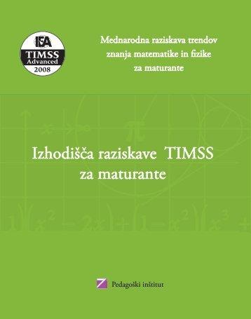 Izhodišča raziskave TIMSS za maturante - Pedagoški inštitut