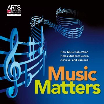 How Music Education Helps Students Learn, Achieve, and Succeed