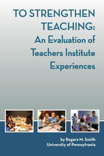 Evaluation of Teachers Institute Experiences - Yale National Initiative