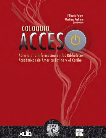 Acceso Abierto a la información en las Bibliotecas Académicas de ...