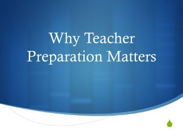 Why Teacher Preparation Matters - The Chalkboard Project