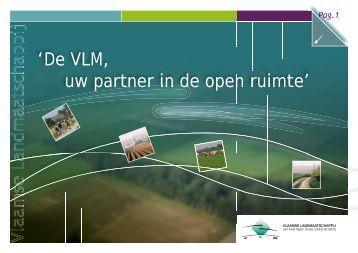 De VLM, uw partner in de open ruimte - Vlaamse Landmaatschappij