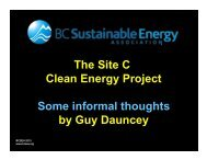 The Site C Clean Energy Project Some informal thoughts by Guy ...