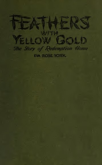 Feathers with yellow gold : the story of Redemption Home, Toronto ...