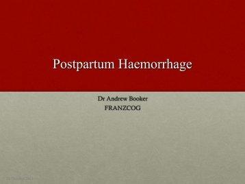 Postpartum Haemorrhage - Dr Andrew Booker