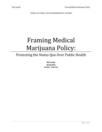 Jacobs, Nick - Framing Medical Marijuana Policy-Protecting the Status Quo Over Public Health - Faculty John Fox