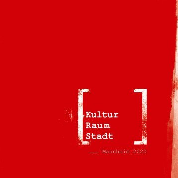 Kultur Rau m Stadt - Stadt Mannheim