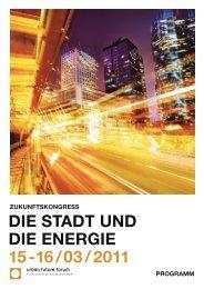 die stadt und die energie 15 -16 / 03 / 2011 - Urban Future Forum