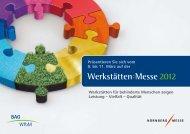 Vielfalt – Qualität Werkstätten Messe 2012 Präsentieren Sie sich ...