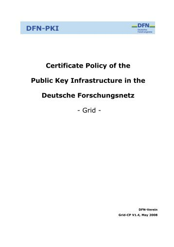 Certificate Policy of the Public Key Infrastructure in the ... - DFN-PKI