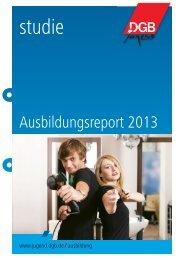 Der DGB-Ausbildungsreport 2013 - bag arbeit eV
