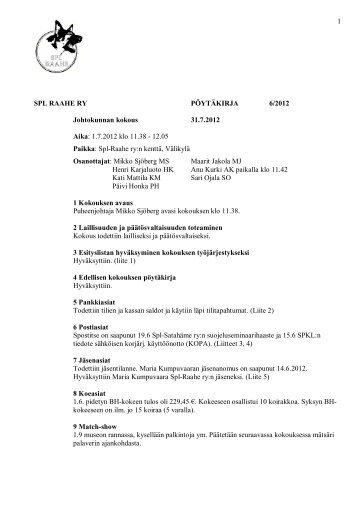 1 SPL RAAHE RY PÖYTÄKIRJA 6/2012 Johtokunnan kokous 31.7 ...
