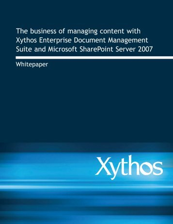 The business of managing content with Xythos Enterprise Document ...