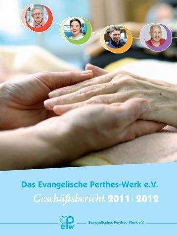 Geschäftsbericht 2011 2012 - Evangelisches Perthes-Werk ev
