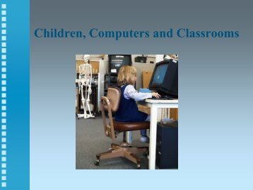 Children, Computers and Classrooms