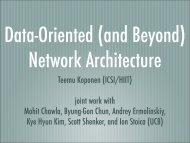 Teemu Koponen (ICSI/HIIT) joint work with Mohit Chawla, Byung ...